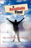 El Resultado Final, Pastor Abraham Luciano, 1463302517