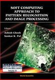Soft Computing Approach to Pattern Recognition and Image Processing, , 9812382518