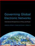 Governing Global Electronic Networks : International Perspectives on Policy and Power, , 0262042517