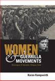 Women and Guerrilla Movements : Nicaragua, el Salvador, Chiapas, Cuba, Kivelson, Valerie A. and Greene, Robert H., 0271022515