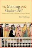 The Making of the Modern Self : Identity and Culture in Eighteenth-Century England, Wahrman, Dror, 0300102518