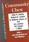 Community Chest : A Case Study in Philanthropy, Seeley, John R. and Junker, Buford H., 0887382517