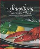 Something to Talk About : Occasions We Celebrate in South Louisiana, Junior League of Lafayette Inc., 0935032517