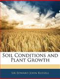 Soil Conditions and Plant Growth, Edward John Russell, 114154251X