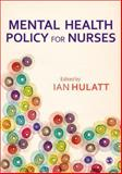 Mental Health Policy for Nurses, , 1446252515