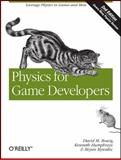 Physics for Game Developers : Science, Math, and Code for Realistic Effects, Bourg, David M. and Humphreys, Kenneth, 1449392512