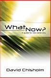 What Now ?, David Chisholm, 1475102518
