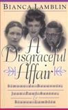 A Disgraceful Affair : Simone de Beauvoir, Jean, Paul Sartre, Bianca Lamblin, Lamblin, Bianca, 1555532519