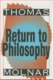 Return to Philosophy, Molnar, Thomas, 1560002514