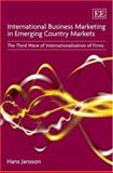 International Business Marketing in Emerging Country Markets : The Third Wave of Internationalization of Firms, Jansson, Hans, 1847202519