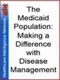 The Medicaid Population : Making a Difference with Disease Management, Patricia Donovan, Jennifer Millman, 1933402512