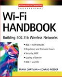 Wi-Fi Handbook : Building 802.11b Wireless Networks, Ohrtman, Frank D. and Roeder, Konrad, 0071412514