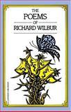 Poems of Richard Wilbur, Richard Wilbur and Richard Wilbur, 0156722518