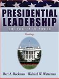 Presidential Leadership : The Vortex of Power, Rockman, Bert A. and Waterman, Richard W., 0195332512