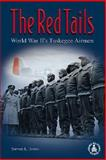 The Red Tails : World War II's Tuskegee Airmen, Jones, Steven L., 0756902517