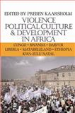 Violence, Political Culture and Development in Africa, , 0896802515