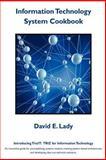 Information Technology System Cookbook, David E. Lady, 1478302518