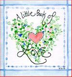 Little Book of Love : Mini Book, Rhonda S. Hogan, Brownlow, 1570512515