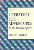 Literature for Adventures in the Human Spirit, Bishop, Philip E., 0131412515