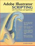 Adobe Illustrator Scripting, Wilde, Ethan, 0321112512