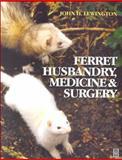 Ferret Husbandry, Medicine and Surgery 9780750642514