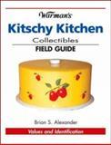 Kitschy Kitchen Collectibles, Brian Alexander, 0896892514