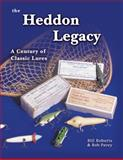 The Heddon Legacy, Bill Roberts and Robert Pavey, 1574322516