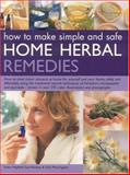 How to Make Simple and Safe Home Herbal Remedies, Sue Hawkey and Sally Morningstar, 1844762513