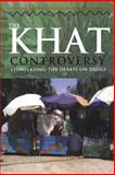 The Khat Controversy : Stimulating the Debate on Drugs, Anderson, David and Hailu, Degol, 1845202511