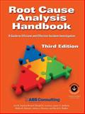 Root Cause Analysis Handbook : A Guide to Efficient and Effective Incident Investigation (Third Edition), Vanden Heuvel, Lee N. and Lorenzo, Donald K., 1931332517