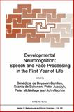 Developmental Neurocognition : Speech and Face Processing in the First Year of Life, , 9048142512