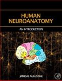 Human Neuroanatomy, Augustine, James R., 0120682516