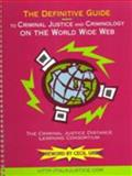 Definitive Guide Criminal Justice and Criminology on the World Wide Web, Distance Learning Consortium Staff, 0130962511