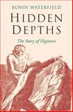 Hidden Depths, Robin Waterfield, 0330492519