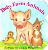 Baby Farm Animals, Lucinda McQueen, 0448092514