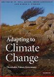 Adapting to Climate Change : Thresholds, Values, Governance, , 0521182514