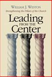 Leading from the Center, William J. Weston, 0664502512