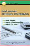 Small Business Financial Statements, Bob Foster, 1479202517