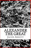 Alexander the Great, Jacob Abbott, 1484152514