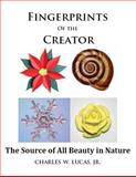 Fingerprints of the Creator -The Source of All Beauty in Nature, Charles Lucas, 1497332516