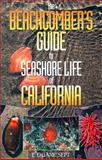 The Beachcomber's Guide to Seashore Life of California 0th Edition