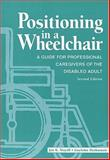 Positioning in a Wheelchair : A Guide for Professional Caregivers of the Disabled Adult, Mayall, Jan K. and Desharnais, Guylaine, 1556422512