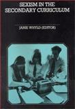 Sexism in Secondary Curriculum, Whyld, Janie, 0063182513