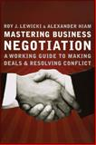 Mastering Business Negotiation, Roy J. Lewicki and Alexander Hiam, 0470902515