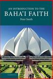 An Introduction to the Baha'i Faith, Smith, Peter, 0521862515