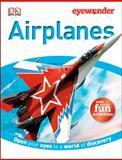 Eye Wonder Airplanes, Dorling Kindersley Publishing Staff, 1465402519