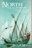 North to California : The Spanish Voyages of Discovery, 1533-1603, Myers, Paul A., 1595262512
