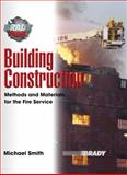 Building Construction : Methods and Materials for the Fire Service, Smith, Michael L., 0131172514