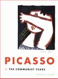 Pablo Picasso : The Communist Years, Utley, Gertje R., 0300082517