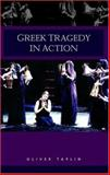 Greek Tragedy in Action, Taplin, Oliver, 041530251X